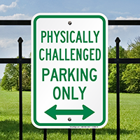 Physically Challenged Parking Only Signs with Bidirectional Arrow