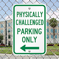 Physically Challenged Parking Only Signs with Left Arrow