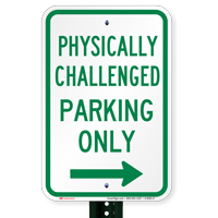 Physically Challenged Parking Only Signs with Right Arrow