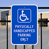 Physically Handicapped Parking Only Signs (with Graphic)