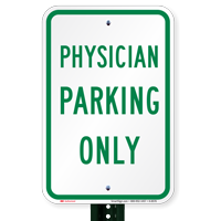 PHYSICIAN PARKING ONLY Signs