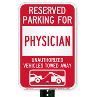 Reserved Parking For Physician Vehicles Tow Away Signs