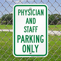 Physician And Staff Parking Only Signs