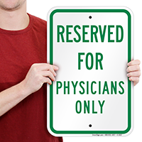 Reserved For Physicians Only Signs