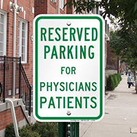 Reserved Parking for Physicians Patients Signs
