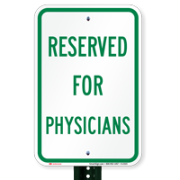 RESERVED FOR PHYSICIANS Signs
