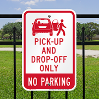 Pick Up Drop Off No Parking Signs