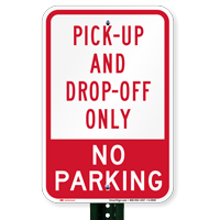 Pick-Up And Drop-Off Only No Parking Signs