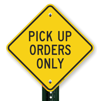 Pick-Up Orders Only Diamond-shaped Traffic Signs