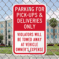 Parking For Pick-Ups & Deliveries, Violators Towed Sign