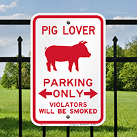 Pig Lover Parking Only Bidirectional Arrow Sign