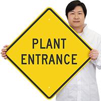 PLANT ENTRANCE Signs