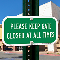 Please Keep Gate Closed At All Times Signs