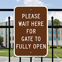 Wait For Gate To Fully Open Signs