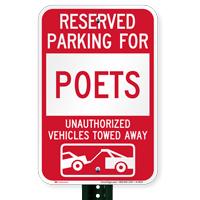 Reserved Parking For Poets Vehicles Tow Away Signs