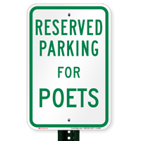 Novelty Parking Space Reserved For Poets Signs