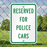 RESERVED FOR POLICE CARS Parking Signs