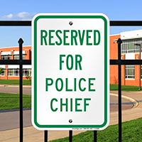 RESERVED FOR POLICE CHIEF Signs