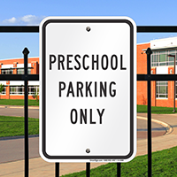 PRESCHOOL PARKING ONLY Signs