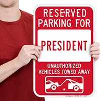 Reserved Parking For President Signs