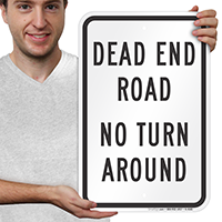 Dead End Road, No Turn Around Signs