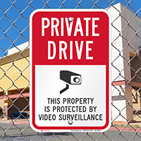 Private Drive, Property Under Video Surveillance Signs