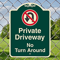 Private Driveway, No Turn Around Signature Sign