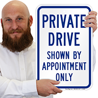 Private Drive - Shown By Appointment Only Signs