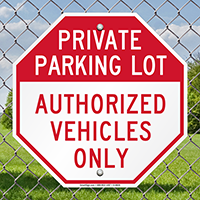 Private Parking Lot, Authorized Vehicles Only Signs