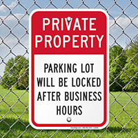 Parking Lot Locked After Business Hours Signs