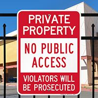 Private Property, No Public Access, Violators Prosecuted Signs
