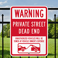 Warning Private Street Dead End, Unauthorized Towed Signs
