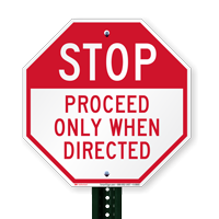 Proceed Only When Directed Stop Signs