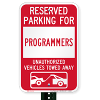 Reserved Parking For Programmers Vehicles Tow Away Signs