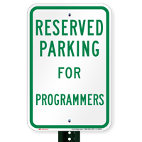 Novelty Parking Space Reserved For Programmers Signs