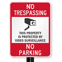 Property Protected By Video Surveillance No Parking Signs