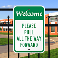 Please Pull All The Way Forward Welcome Signs