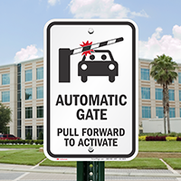 Pull Forward To Activate Automatic Gate Sign