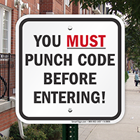You Must Punch Code Before Entering Signs