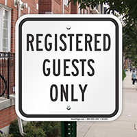 REGISTERED GUESTS ONLY Signs