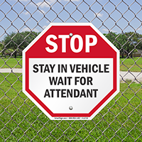 Stop Stay In Vehicle Wait For Attendant Signs