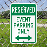 Reserved Event Parking Only Bidirectional Arrow Sign