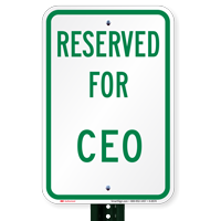 RESERVED FOR CEO Signs