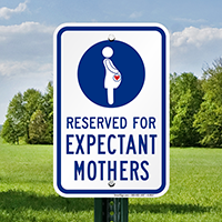 Reserved For Expectant Mothers Signs