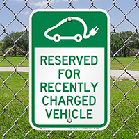 Reserved For Recently Charged Vehicle Parking Signs