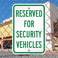 Reserved For Security Vehicles Signs