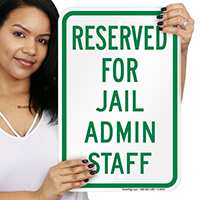 Reserved Parking For Jail Admin Staff Signs