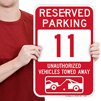 Reserved Parking 11 Unauthorized Vehicles Tow Away Signs