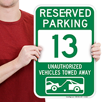 Reserved Parking 13 Unauthorized Vehicles Towed Away Signs