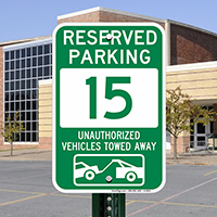 Reserved Parking 15 Unauthorized Vehicles Towed Away Signs